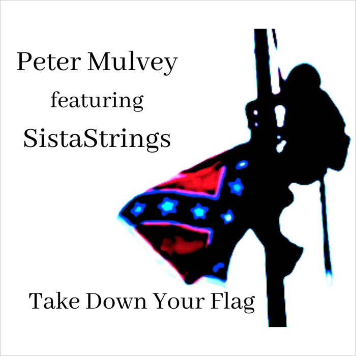 peter mulvey take down your flag