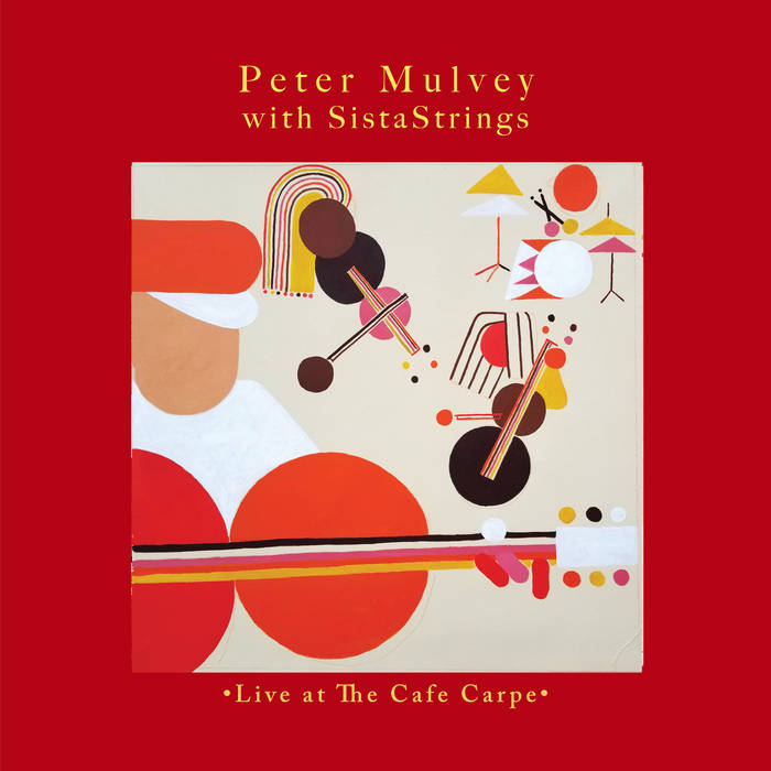 peter mulvey with sistastrings live at the cafe carpe album cover